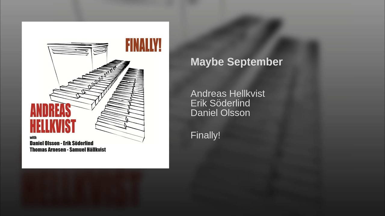 Maybe September