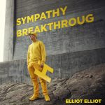 Elliot elliot - Sympathy breakthrough